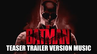 THE BATMAN Teaser Trailer Music Version