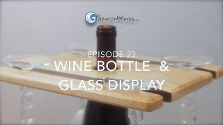 Episode 23: Wine Bottle & Glass Display For Paws2care.org Charity Auction
