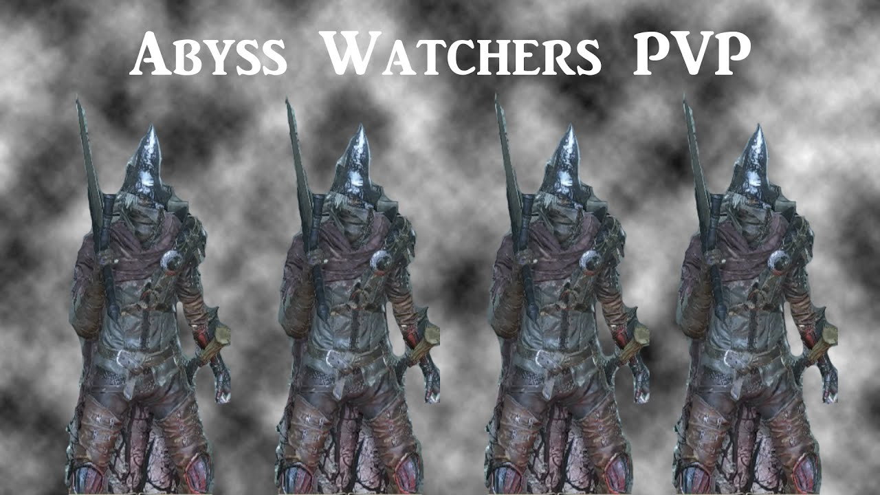 Abyss watchers pvp dark souls 3 youtube - Watchers dark souls 3 ...