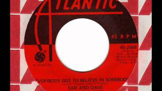 SAM & DAVE Everybody got to believe in somebody  60s Soul