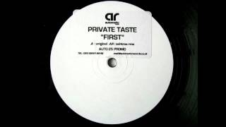 Private Taste - First (Original mix) HQ