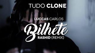 Luccas Carlos - Bilhete (Rashid Remix) - Tudo Clone #05