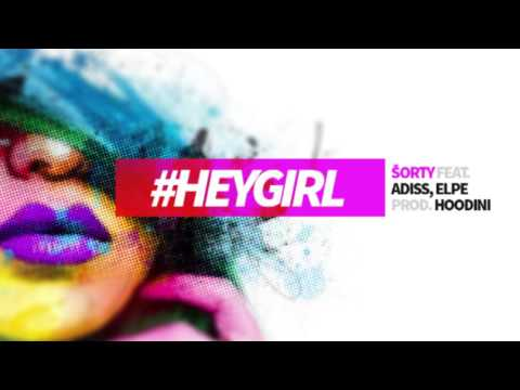 ŠORTY - #HEYGIRL ft. ADISS, ELPE (Prod. HOODINI)