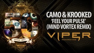 CAMO & KROOKED - FEEL YOUR PULSE (MIND VORTEX REMIX)