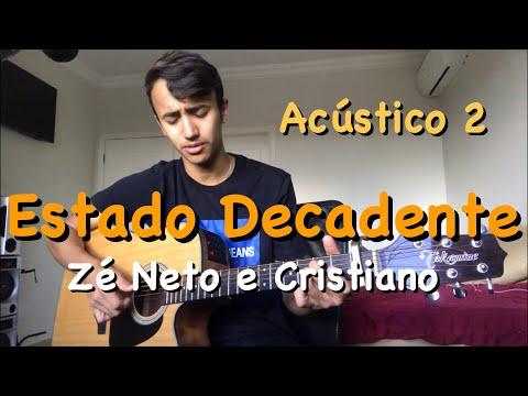 Estado Decadente - Zé Neto e Cristiano - ACÚSTICO2 - Cover Dalmi Junior