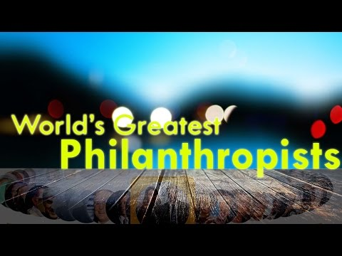 World's Greatest Philanthropists 2016