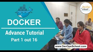 Docker Advance Tutorial | Part 1 out 16 | — By DevOpsSchool