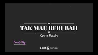 Tak Mau Berubah (Female Key) Kesha Ratuliu (Karaoke Piano Cover)