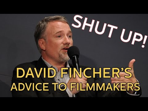 David Fincher Says SHUT UP, Advice for Filmmakers  @hollywood