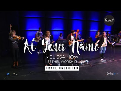 At Your Name - Melissa How - Bethel