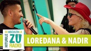 Loredana si Nadir - Te iubesc (Live la Radio ZU)