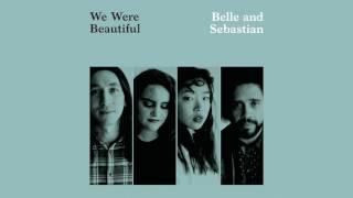 "Belle and Sebastian - ""We Were Beautiful"""