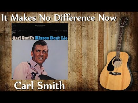 Carl Smith - It Makes No Difference Now