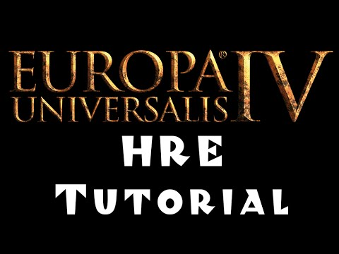 Europa Universalis 4 - Holy Roman Empire (HRE)- Tutorial for Beginners!