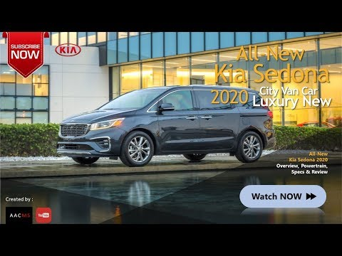 The All New 2020 Kia Sedona Luxury Van Car New Firstlook