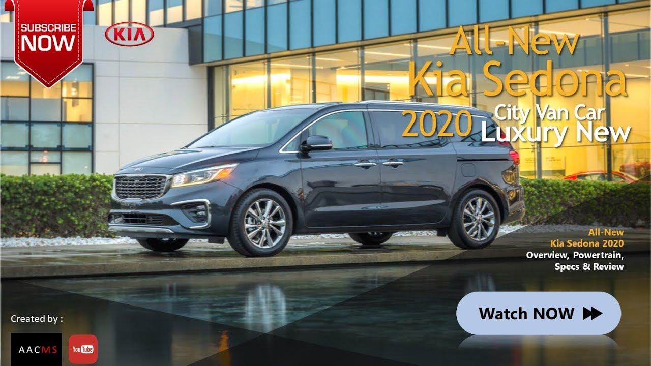 The All New 2020 Kia Sedona Luxury Van Car New Firstlook Youtube