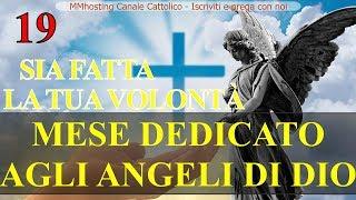 19 SETTEMBRE - SIA FATTA LA TUA VOLONTÀ - Mese dedicato agli Angeli di Dio