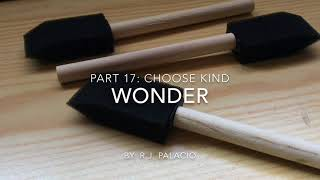 Wonder By: R.J. Palacio | Part 17 | Choose Kind