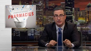 Compounding Pharmacies: Last Week Tonight with John Oliver (HBO)