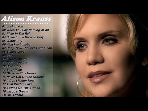Best Of Alison Kraus Songs  Alison Krauss Greatest Hits Full Album 2017