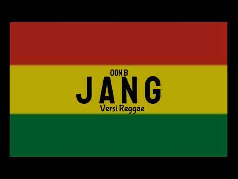 Jang Versi Reggae ( oon b )