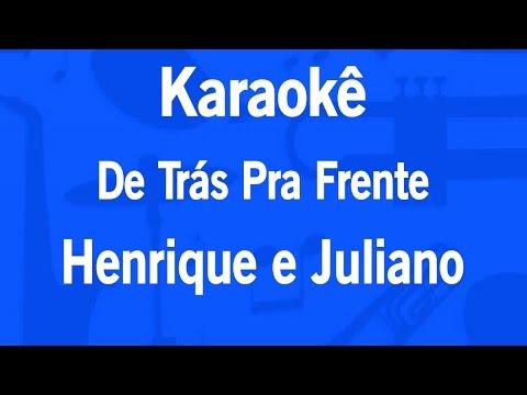 Karaokê De Trás Pra Frente - Henrique E Juliano