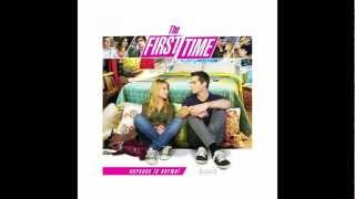 The First Time Soundtrack - The Naked And Famous | Girls Like You