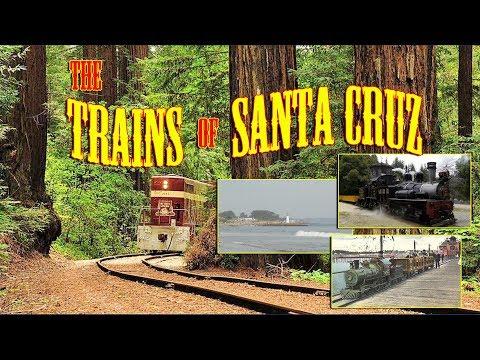 The Trains of Santa Cruz California