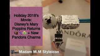 #87 : Holiday 2018's Movie: Disney's Mary Poppins Returns 🧳🌂👒 + New Pandora Charms + LV Giveaway