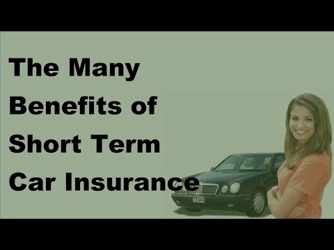 The Many Benefits of Short Term Car Insurance Cover -  2017 Short Term Car Insurance Benefits