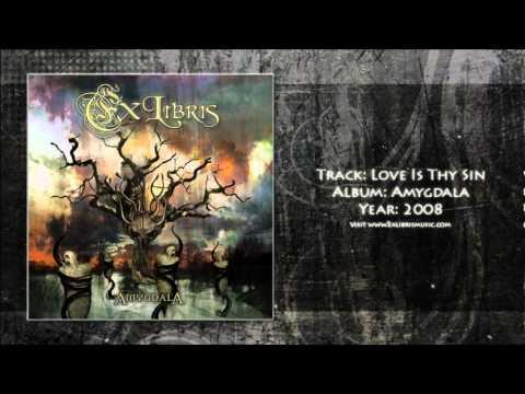 Ex Libris - Love Is Thy Sin