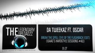 Da Tweekaz ft. Oscar - Break The Spell (Eye of the Flashback Edit) [HQ + HD]