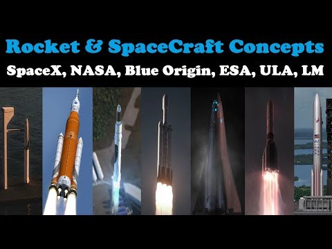 SpaceCraft & Rocket Concepts - SpaceX, NASA, Blue Origin, Lockheed Martin, ESA, ULA