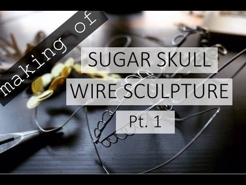 Making of: Sugar Skull Wire Sculpture II Wire in the City