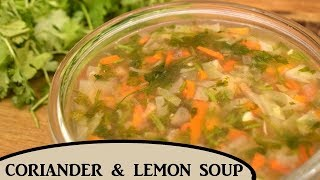 Lemon Coriander Soup Recipe in Hindi | लेमन कॉरीऐन्डर सूप | Healthy Vegetable Clear Soup Recipes