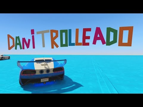 DANIREP TROLLEADO! ME VUELVO LOCO!!! - CARRERA GTA V ONLINE - GTA 5 ONLINE