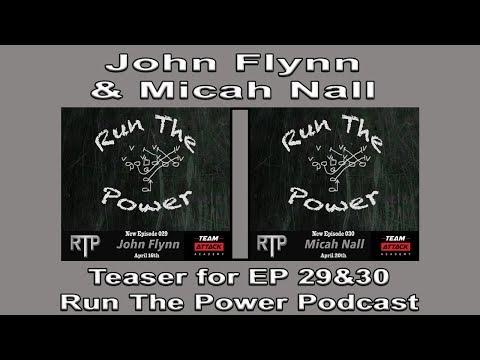 John Flynn & Micah Nall EP 29 & 30 Run The Power