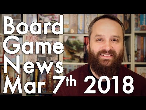 Board Game and Tabletop News – March 7th 2018