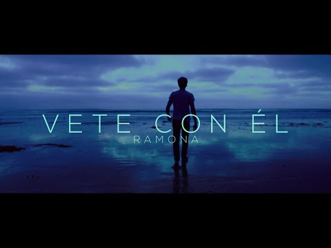Ramona - Vete con él - Video Oficial