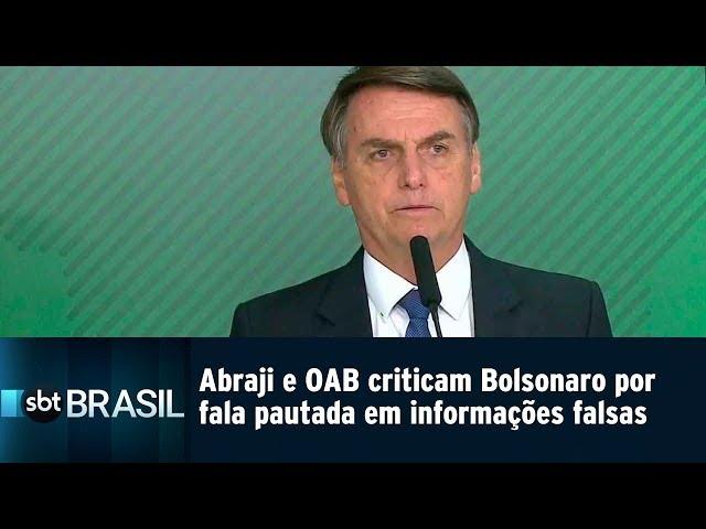 Abraji e OAB criticam Bolsonaro por fala pautada em informações falsas | SBT Brasil (11/03/19)