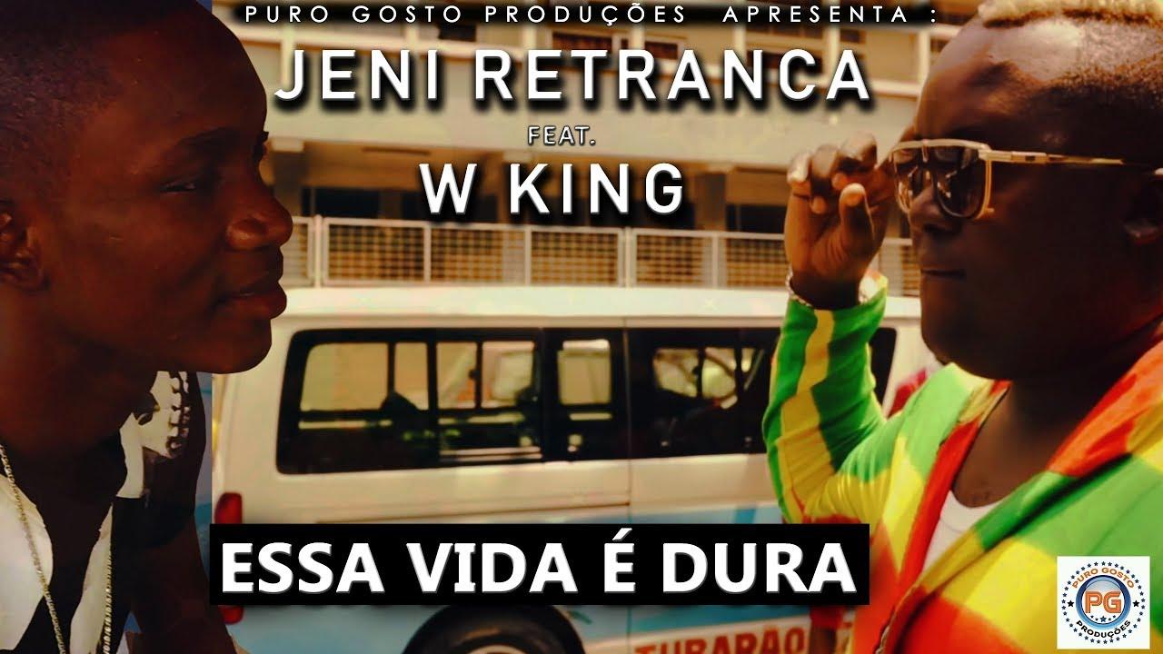 Resultado de imagem para Jeni Retranca ft W King - A Vida É Dura