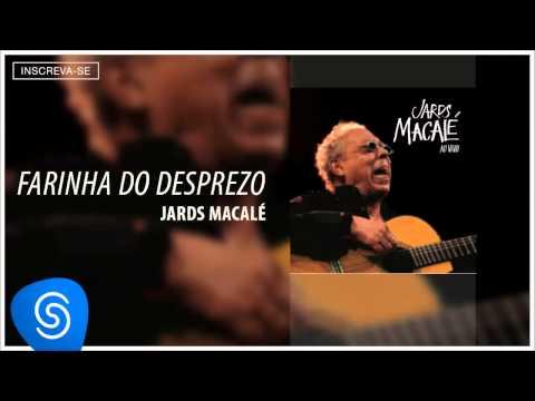 Jards Macalé - Farinha Do Desprezo (Ao Vivo) [Áudio Oficial]