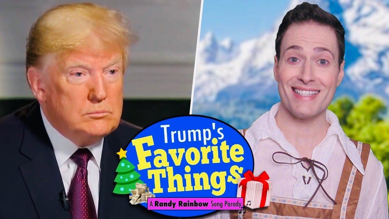 Trump S Favorite Things A Randy Rainbow Song Parody Youtube