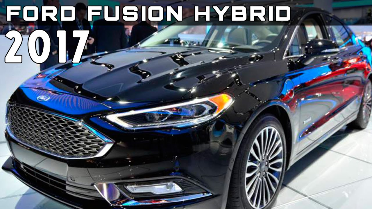 2017 Ford Fusion Hybrid Review Rendered Price Specs Release Date You