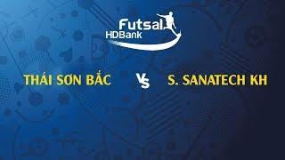 Trực tiếp   Thái Sơn Bắc - S. Sanatech KH   VCK Futsal VĐQG HD Bank 2019