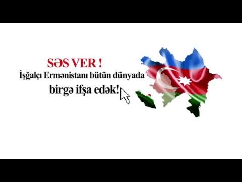 SƏS VER! İşğalçı Ermənistanı bütün dünyada birgə ifşa edək!