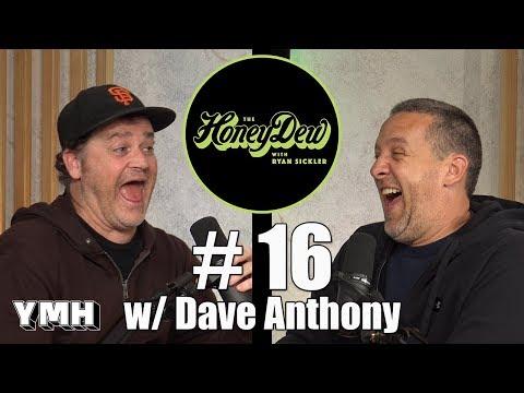 HoneyDew Podcast #16 | Dave Anthony