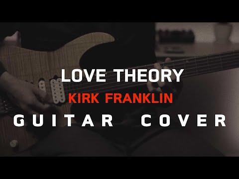 Love Theory - Kirk Franklin  [Guitar Cover]โน้ตเพลง - คอร์ด - แทป | EasyLearnMusic Application.