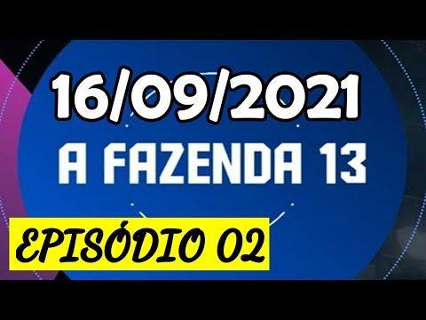 A FAZENDA 13 - Quinta Feira - Episode 2 - ESTREIA - 16/09/2021 - Completo HD ( PARTE 1/2 )