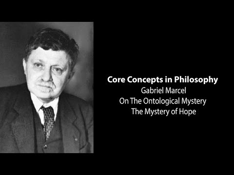 Gabriel Marcel, On The Ontological Mystery | The Mystery of Hope | Philosophy Core Concepts